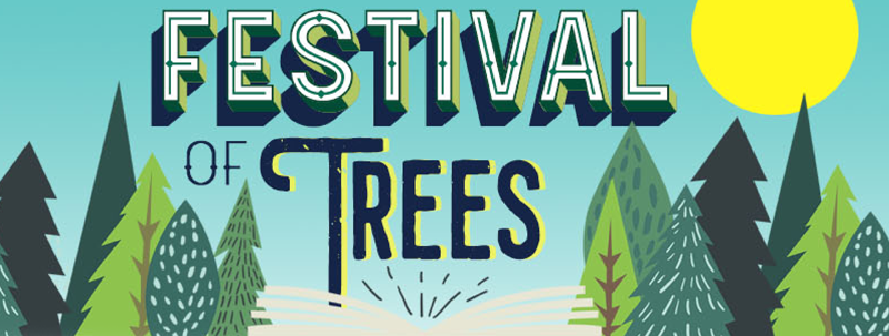 "Graphic of trees and the words ""Festival of Trees"""